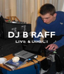 DJ B RAFF LIVE & DIRECT   - Personalised Poster A4 size