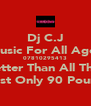 Dj C.J Music For All Ages 07810295413 Better Than All The  Rest Only 90 Pound - Personalised Poster A4 size