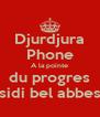 Djurdjura Phone A la pointe du progres sidi bel abbes - Personalised Poster A4 size