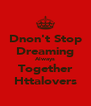 Dnon't Stop Dreaming Always Together Httalovers - Personalised Poster A4 size