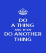 DO A THING AND THEN DO ANOTHER THING - Personalised Poster A4 size