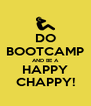 DO BOOTCAMP AND BE A HAPPY CHAPPY! - Personalised Poster A4 size