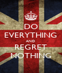 DO EVERYTHING AND REGRET NOTHING - Personalised Poster A4 size