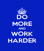 DO MORE AND WORK HARDER - Personalised Poster A4 size