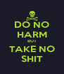 DO NO HARM BUT TAKE NO SHIT - Personalised Poster A4 size