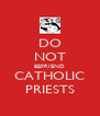 DO NOT BEFRIEND CATHOLIC PRIESTS - Personalised Poster A4 size
