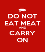 DO NOT EAT MEAT AND CARRY ON - Personalised Poster A4 size