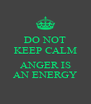 DO NOT KEEP CALM  ANGER IS AN ENERGY - Personalised Poster A4 size