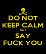 DO NOT KEEP CALM BUT SAY FUCK YOU - Personalised Poster A4 size