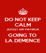 DO NOT KEEP CALM JOOST EN PATRICK GOING TO  LA DEMENCE - Personalised Poster A4 size