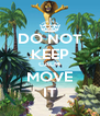 DO NOT KEEP CALM MOVE IT - Personalised Poster A4 size