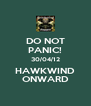 DO NOT PANIC! 30/04/12 HAWKWIND ONWARD - Personalised Poster A4 size