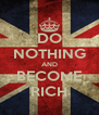 DO NOTHING AND BECOME RICH - Personalised Poster A4 size