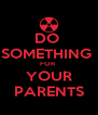 DO  SOMETHING  FOR  YOUR PARENTS - Personalised Poster A4 size
