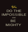 DO THE IMPOSSIBLE AND BE  MIGHTY  - Personalised Poster A4 size