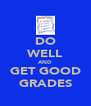 DO WELL AND GET GOOD GRADES - Personalised Poster A4 size