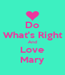 Do What's Right And Love Mary - Personalised Poster A4 size