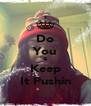 Do You & Keep It Pushin - Personalised Poster A4 size