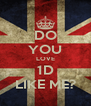 DO YOU LOVE 1D LIKE ME? - Personalised Poster A4 size