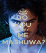 DO  YOU MARRY ME  MASHUWA? - Personalised Poster A4 size