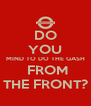 DO YOU MIND TO DO THE GASH  FROM THE FRONT? - Personalised Poster A4 size