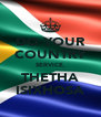 DO YOUR COUNTRY SERVICE, THETHA ISIXHOSA - Personalised Poster A4 size