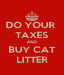 DO YOUR  TAXES AND BUY CAT LITTER - Personalised Poster A4 size