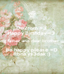 Do2rom <3  Happy Birthday <3  Young father and dear brother ^_^ Be happy please =D Rbna ys3dak :) - Personalised Poster A4 size