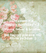 Do2rom <3  Happy Birthday <3  Young father & brother  Be happy please =D Rbna ys3dak :) - Personalised Poster A4 size