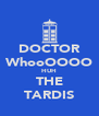 DOCTOR WhooOOOO HUH THE TARDIS - Personalised Poster A4 size