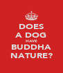 DOES A DOG HAVE BUDDHA NATURE? - Personalised Poster A4 size