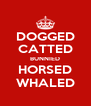 DOGGED CATTED BUNNIED HORSED WHALED - Personalised Poster A4 size