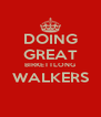 DOING GREAT BIRKETTLONG WALKERS  - Personalised Poster A4 size