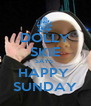 DOLLY SKIE SAYS  HAPPY  SUNDAY - Personalised Poster A4 size