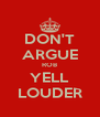 DON'T ARGUE ROB YELL LOUDER - Personalised Poster A4 size