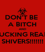 DON'T BE  A BITCH AND FUCKING READ SHIVERS!!!!!!! - Personalised Poster A4 size
