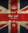 Don't  Be jel  Be reem Baby  G - Personalised Poster A4 size