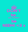 DON'T be  JEL HONEY be REEM! <3 x - Personalised Poster A4 size