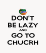 DON'T BE LAZY AND GO TO CHUCRH - Personalised Poster A4 size