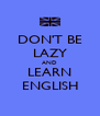 DON'T BE LAZY AND LEARN ENGLISH - Personalised Poster A4 size