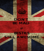 DON'T  BE MAD  IF BESTIES STILL AWESOME - Personalised Poster A4 size