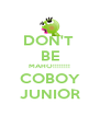 DON'T  BE MAHO!!!!!!!! COBOY JUNIOR - Personalised Poster A4 size