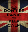 DON'T BE PANIC AND KEEP CALM - Personalised Poster A4 size