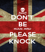 DON'T BE RUDE AND PLEASE KNOCK - Personalised Poster A4 size