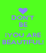 DON'T BE SHY ¡YOU ARE BEAUTIFUL! - Personalised Poster A4 size