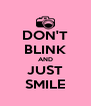 DON'T BLINK AND JUST SMILE - Personalised Poster A4 size