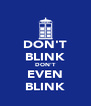 DON'T BLINK DON'T EVEN BLINK - Personalised Poster A4 size
