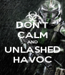 DON'T CALM AND UNLASHED HAVOC - Personalised Poster A4 size