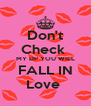 Don't Check  MY DP YOU WILL FALL IN Love  - Personalised Poster A4 size