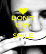 DON'T CRY BUT SMILE  - Personalised Poster A4 size